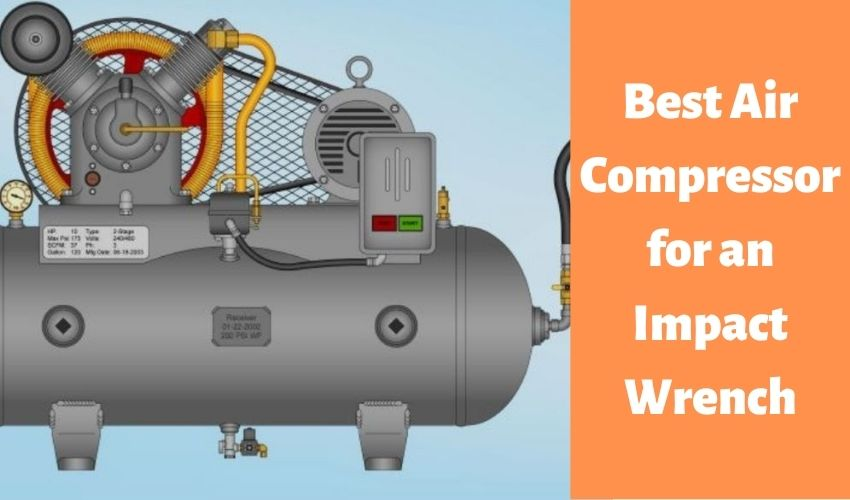 Best Air Compressor for an Impact Wrench